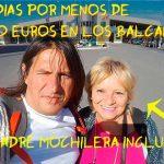 Balcanes – Viajando 14 dias por menos de 400 euros (madre incluida)